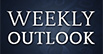 Weekly Outlook graphic